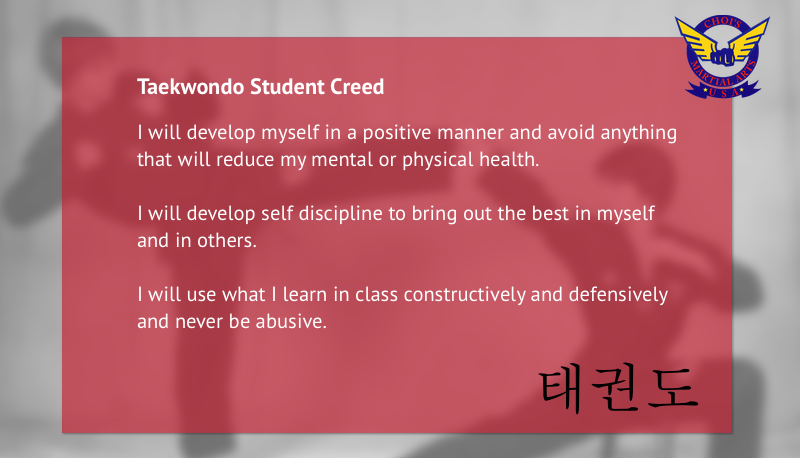 Student Creed - I will develop myself in a positive manner and avoid anything that will reduce my mental or physical health. I will develop self discipline to bring out the best in myself and in others. I will use what I learn in class constructively and defensively and never be abusive.